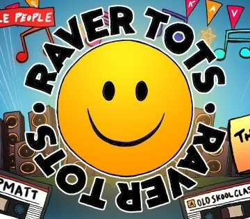 Raver Tots 90's Rave with DJ Slipmatt – Eastbourne
